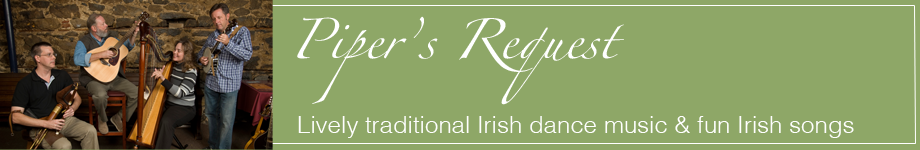 Piper's Request - Lively Irish traditional dance music & fun Irish songs
